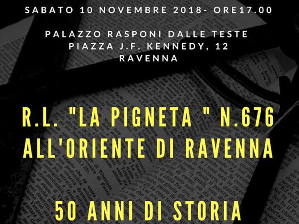 10/11/2018 La R∴L∴ La Pigneta n˚676 festeggia a Ravenna il cinquantenario dalla rifondazione con Gustavo Raffi
